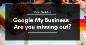 Google My Business - are you missing out?